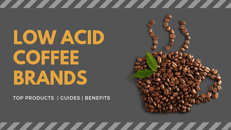 Low Acid Coffee Brands